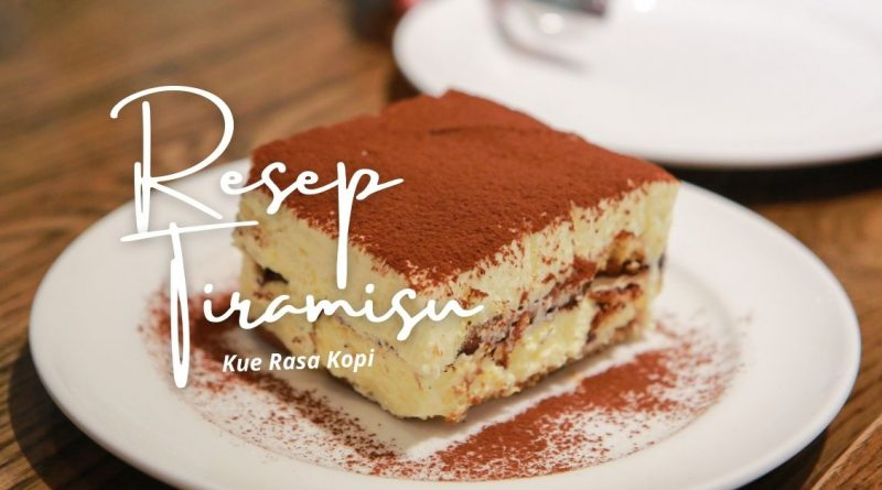 Resep Kue Tiramisu Cake